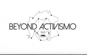 beyond activismo